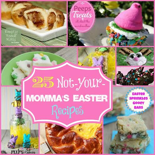 """25 """"Not your Moma's Easter Recipes"""""""