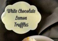 White Chocolate, Lemon Truffles #Recipe