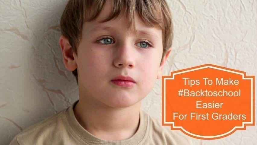 5 #BacktoSchool Tips To Make Life Easier For First Graders