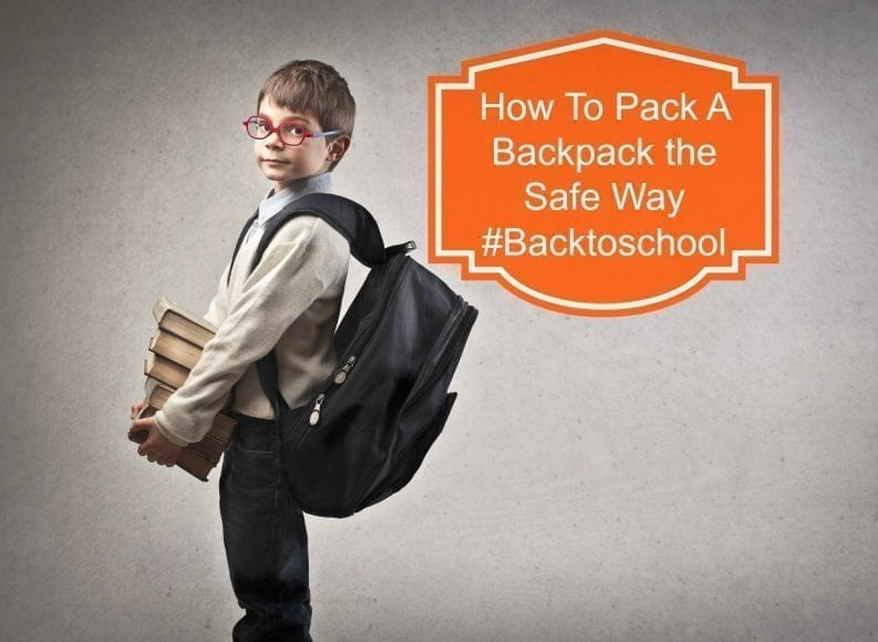 How To Pack A Backpack the Safe Way #Backtoschool