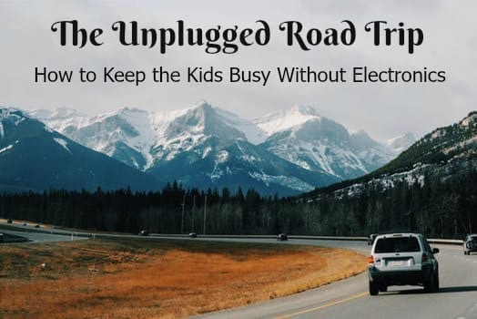 The Unplugged Road Trip- Keep the Kids Busy Without Electronics #HowTo