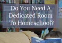 Homeschooling Space: Do You Need A Dedicated Room To Homeschool?